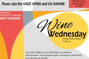 """VADC HFMA and VA AAHAM Networking event, """"Wine Wednesday at King Family Vineyard"""", Crozet, VA on Sep 1"""